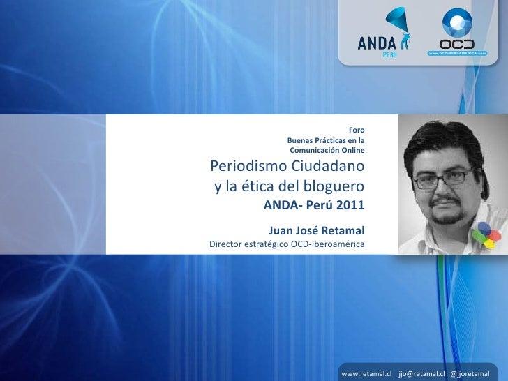 Foro                  Buenas Prácticas en la                   Comunicación OnlinePeriodismo Ciudadanoy la ética del blogu...