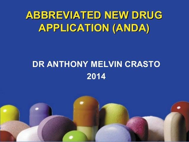 AABBBBRREEVVIIAATTEEDD NNEEWW DDRRUUGG  AAPPPPLLIICCAATTIIOONN ((AANNDDAA))  DR ANTHONY MELVIN CRASTO  2014