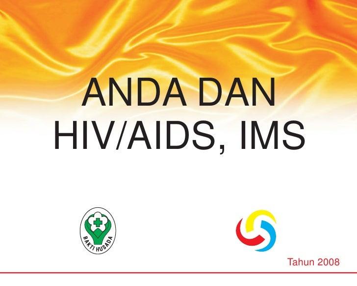 ANDA DANHIV/AIDS, IMS            Tahun 2008