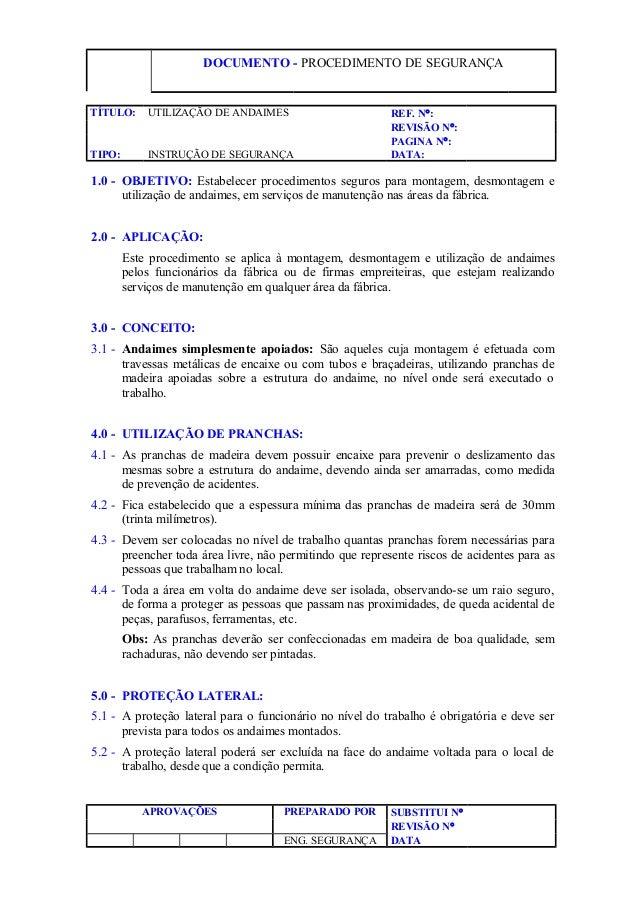 DOCUMENTO - PROCEDIMENTO DE SEGURANÇA TÍTULO: UTILIZAÇÃO DE ANDAIMES REF. N°: REVISÃO N°: PAGINA N°: TIPO: INSTRUÇÃO DE SE...