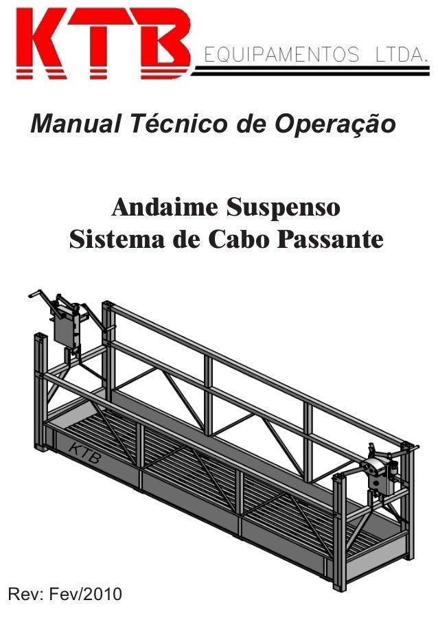 Andaime Suspenso Sistema de Cabo Passante Rev: Fev/2010 Manual Técnico de Operação