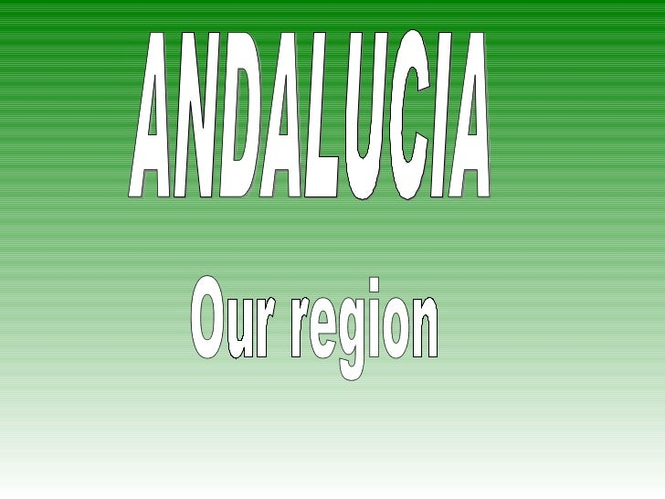 ANDALUCIA Our region