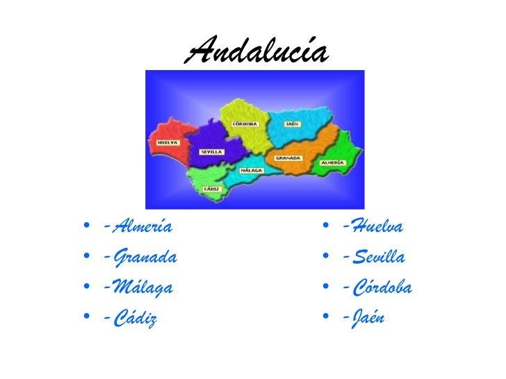 Andalucía <ul><li>-Almería </li></ul><ul><li>-Granada </li></ul><ul><li>-Málaga </li></ul><ul><li>-Cádiz </li></ul><ul><li...