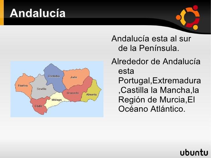 Andalucía <ul><li>Andalucía esta al sur de la Península.
