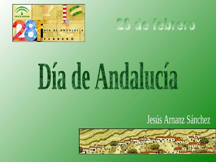 Día de Andalucía 28 de febrero Jesús Arnanz Sánchez