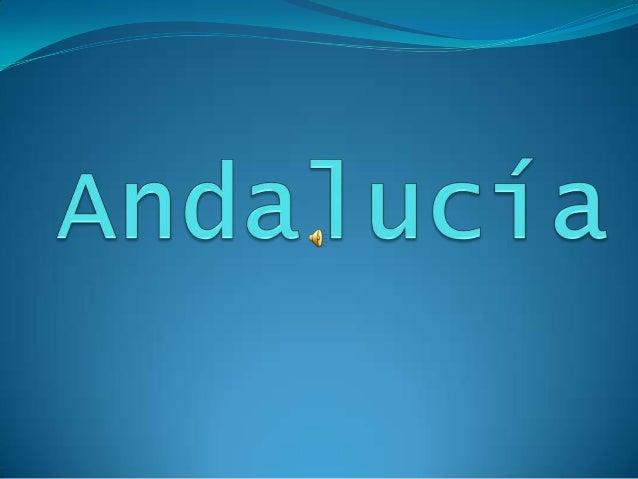 Andalucía es una comunidad autónoma de España, con estatus denacionalidad histórica, de acuerdo con el Estatuto de Autonom...