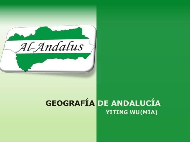 GEOGRAFÍA DE ANDALUCÍA YITING WU(MIA)
