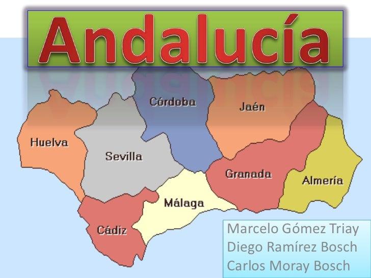 Andalucía<br />Marcelo Gómez Triay<br />Diego Ramírez Bosch <br />Carlos Moray Bosch<br />