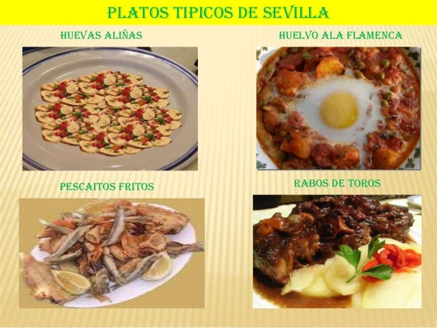 PLATOS TIPICOS DE SEVILLAHUEVAS ALIÑAS HUELVO ALA FLAMENCAPESCAITOS FRITOS RABOS DE TOROS