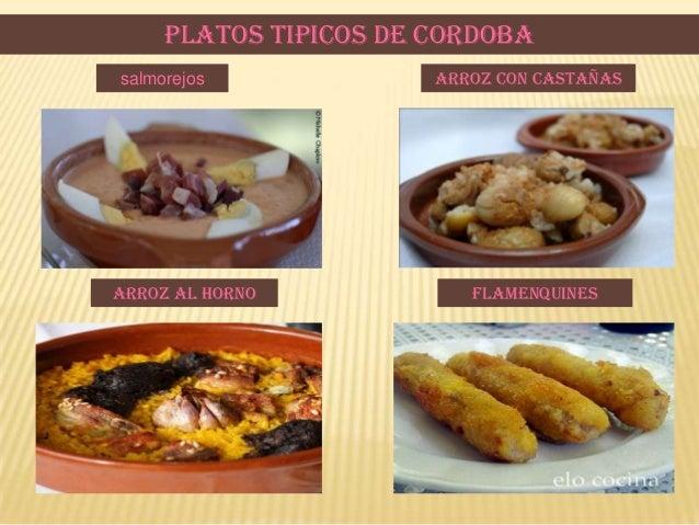 PLATOS TIPICOS DE CORDOBAArroz con castañassalmorejosArroz al horno flamenquines