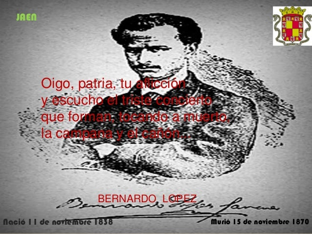 JAENOigo, patria, tu afliccióny escucho el triste conciertoque forman, tocando a muerto,la campana y el cañón...BERNARDO L...