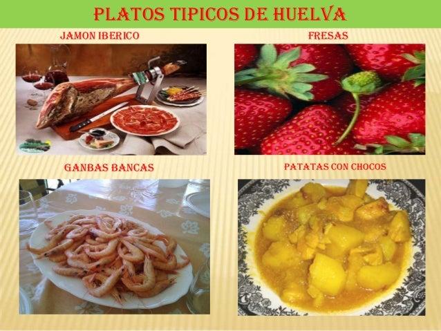 PLATOS TIPICOS DE HUELVAJAMON IBERICO FRESASGANBAS BANCAS PATATAS CON CHOCOS