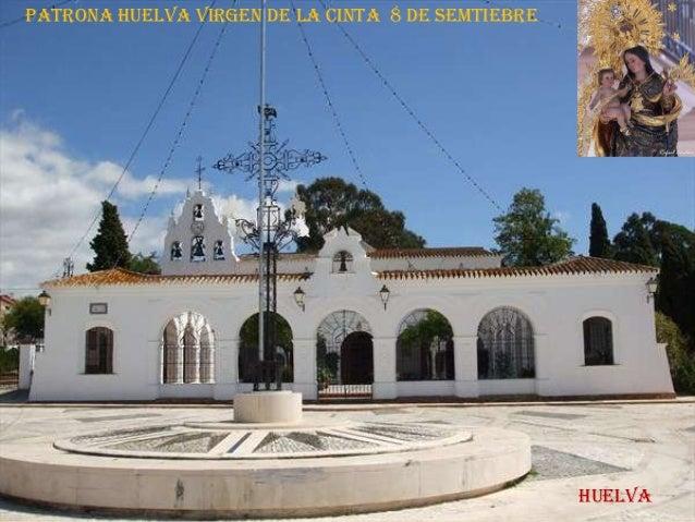 PATRONA Huelva VIRGEN DE LA CINTA 8 DE SEMTIEBREHUELVA