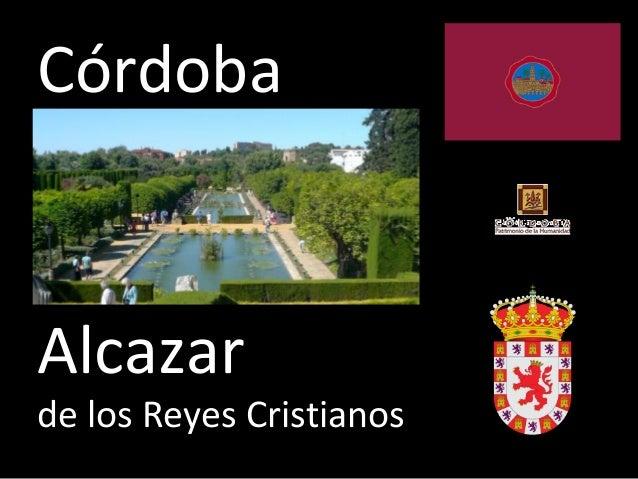 Córdoba Alcazar de los Reyes Cristianos