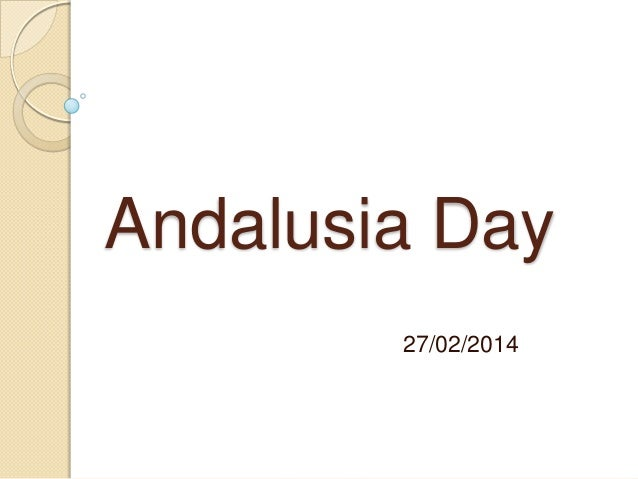 Andalusia Day 27/02/2014