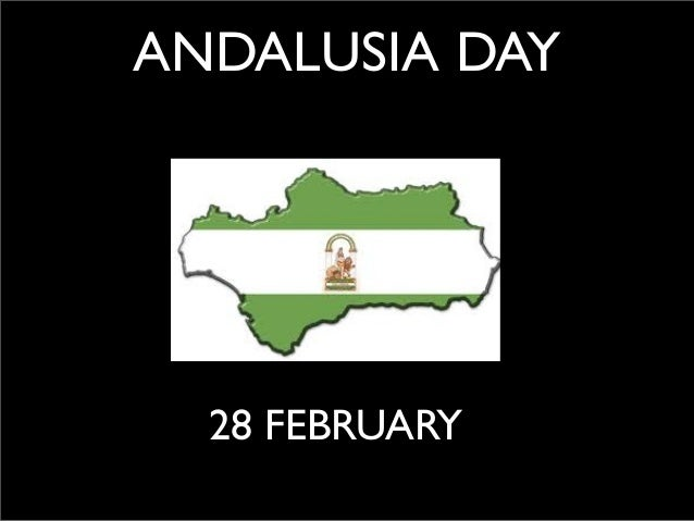ANDALUSIA DAY 28 FEBRUARY