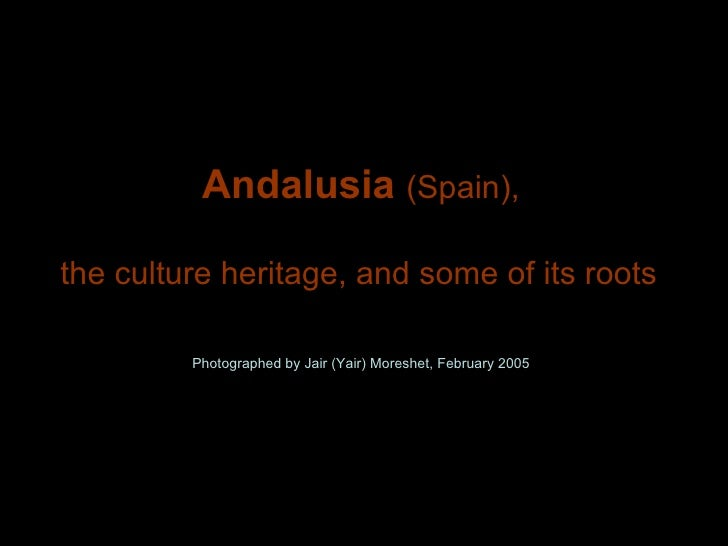 Andalusia (Spain),  the culture heritage, and some of its roots           Photographed by Jair (Yair) Moreshet, February 2...