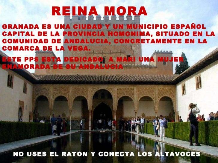 REINA MORA   NO USES EL RATON Y CONECTA LOS ALTAVOCES   GRANADA ES UNA CIUDAD Y UN MUNICIPIO ESPAÑOL CAPITAL DE LA PROVINC...