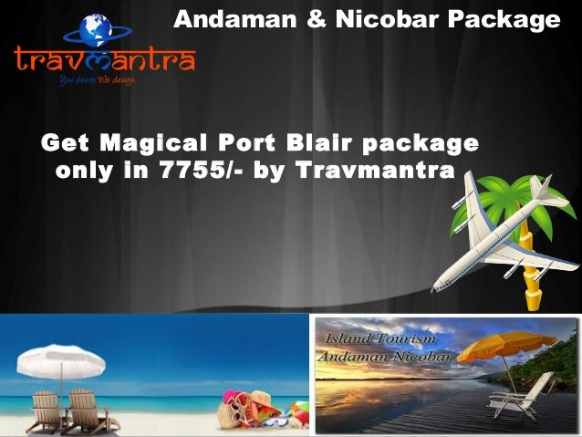 Andaman & Nicobar Package  Get Magical Port Blair package only in 7755/- by Travmantra