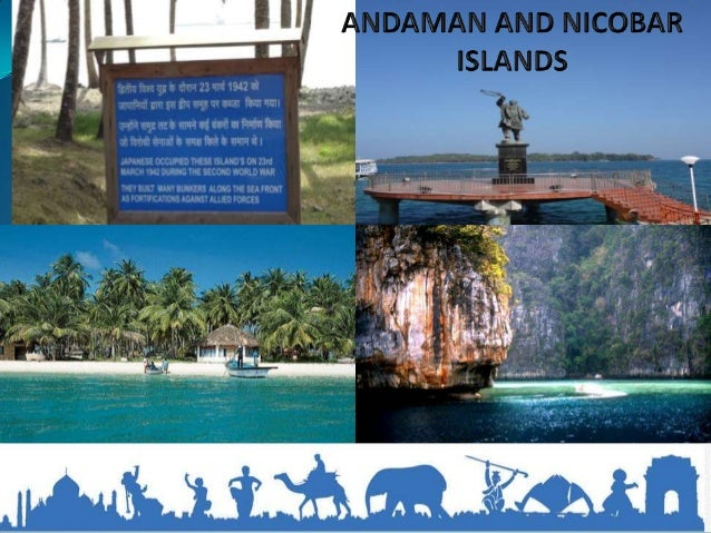 Area 8293 sq kmCapital Port BlairPopulation 380,500Language Telegu, Tamil,Hindi, BengaliClimate Moderate