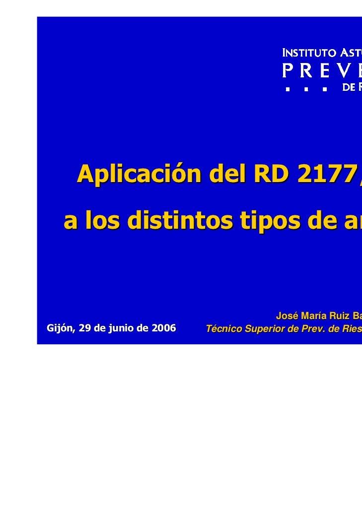 Aplicación del RD 2177/2004   a los distintos tipos de andamios                                           José María Ruiz ...