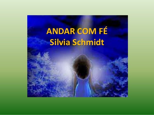 ANDAR COM FÉ Silvia Schmidt