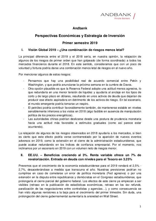 1 Andbank Perspectivas Económicas y Estrategia de Inversión Primer semestre 2019 I. Visión Global 2019 – ¿Una combinación ...