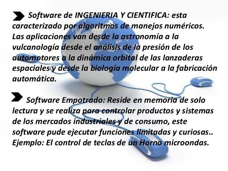 Software de INGENIERIA Y CIENTIFICA: estacaracterizado por algoritmos de manejos numéricos.Las aplicaciones van desde la a...