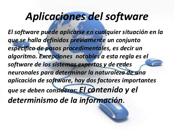 Aplicaciones del softwareEl software puede aplicarse en cualquier situación en laque se halla definidos previamente un con...