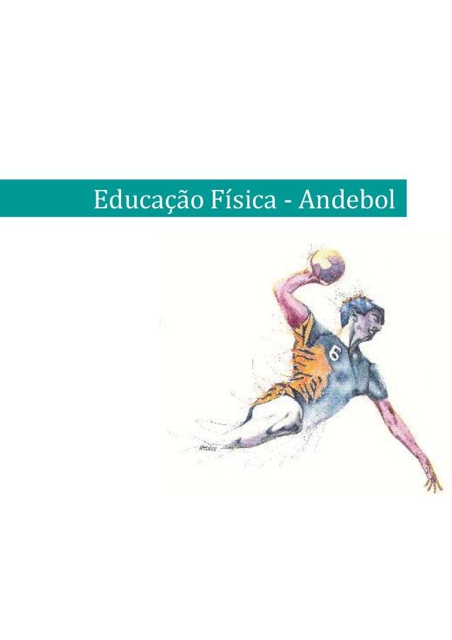 2012/2013Educação Física - Andebol                            João Santos                 Escola Secundária Augusto Gomes,...