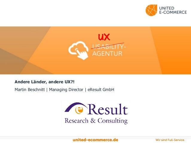 Andere Länder, andere UX?! Martin Beschnitt | Managing Director | eResult GmbH