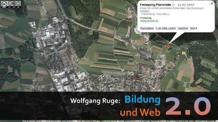 31.07.2010     Wolfgang Ruge:Bildung              und Web