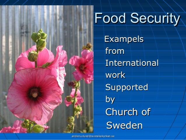 Food Security Exampels from International work Supported by  Church of Sweden anders.olund@svenskakyrkan.se