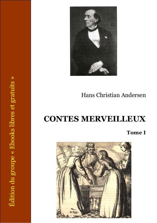 Édition du groupe « Ebooks libres et gratuits »  Hans Christian Andersen  CONTES MERVEILLEUX Tome I
