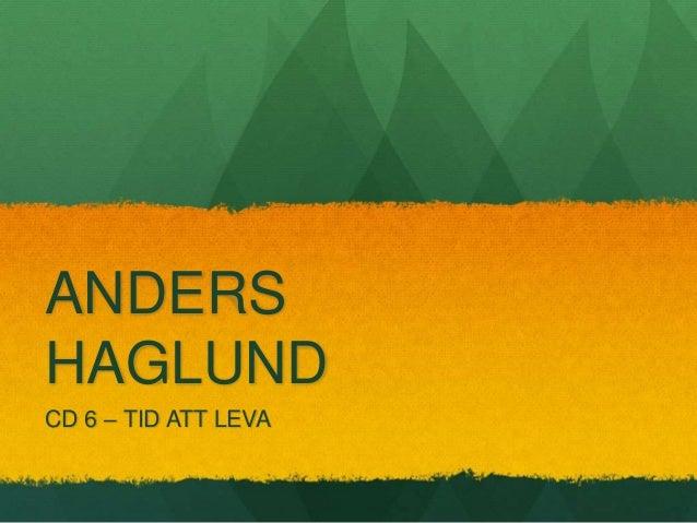 ANDERS HAGLUND CD 6 – TID ATT LEVA