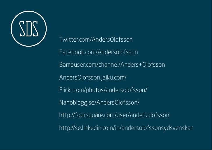 Twitter.com/AndersOlofsson  Facebook.com/Andersolofsson  Bambuser.com/channel/Anders+Olofsson  AndersOlofsson.jaiku.com/  ...