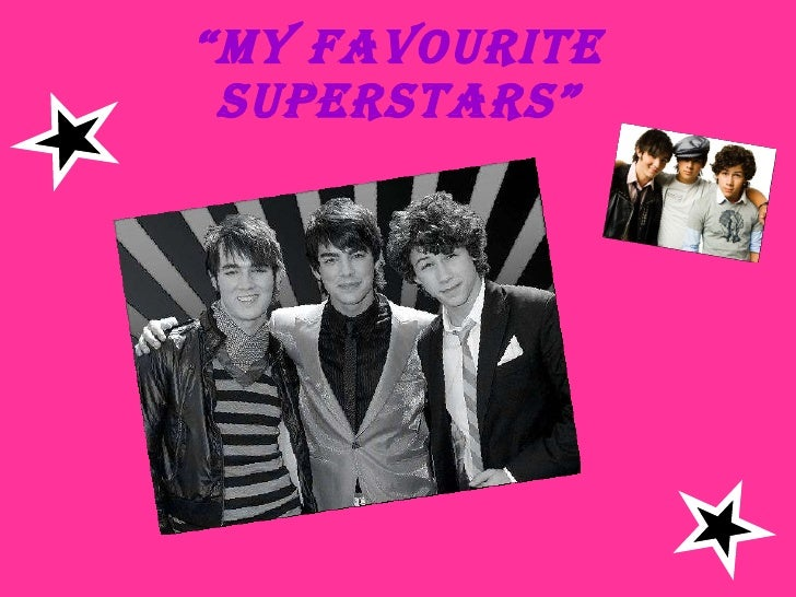 """ my favourite superstars"""