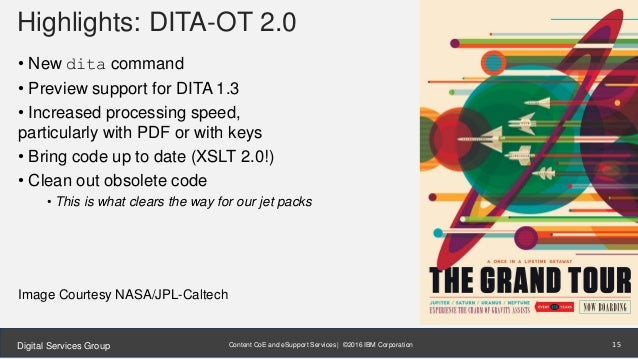 Content CoE and eSupport Services | ©2016 IBM CorporationDigital Services Group Highlights: DITA-OT 2.0 • New dita command...