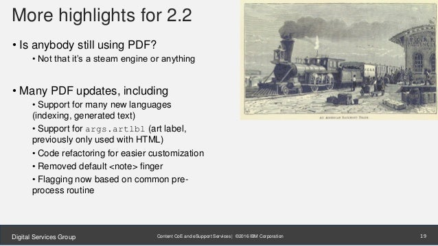 Content CoE and eSupport Services | ©2016 IBM CorporationDigital Services Group More highlights for 2.2 • Is anybody still...