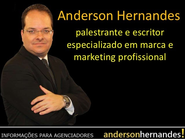 Anderson Hernandes   palestrante e escritor especializado em marca e  marketing profissional