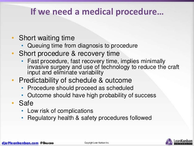 If we need a medical procedure… • Short waiting time • Queuing time from diagnosis to procedure  • Short procedure & recov...