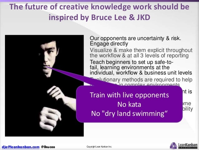The future of creative knowledge work should be inspired by Bruce Lee & JKD Our opponents are uncertainty & risk. Engage d...