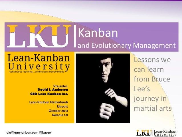 Kanban and Evolutionary Management  Presenter: David J. Anderson CEO Lean Kanban Inc. Lean Kanban Netherlands Utrecht Octo...