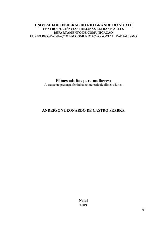 9 UNIVESIDADE FEDERAL DO RIO GRANDE DO NORTE CENTRO DE CIÊNCIAS HUMANAS LETRAS E ARTES DEPARTAMENTO DE COMUNICAÇÃO CURSO D...