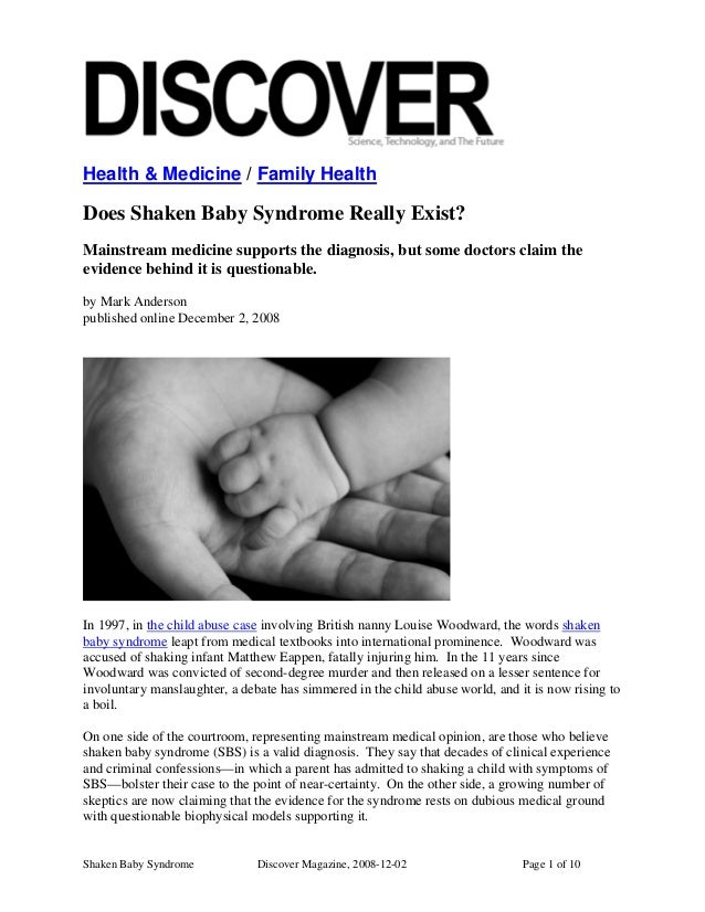 Health & Medicine / Family HealthDoes Shaken Baby Syndrome Really Exist?Mainstream medicine supports the diagnosis, but so...