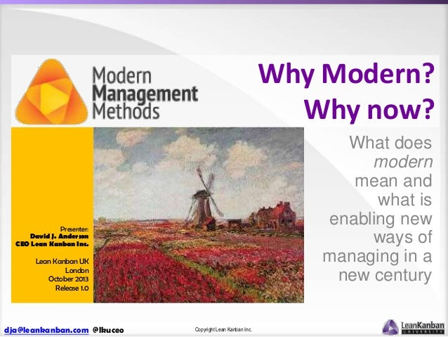 Why Modern? Why now? What does modern mean and what is enabling new ways of managing in a new century  Presenter: David J....