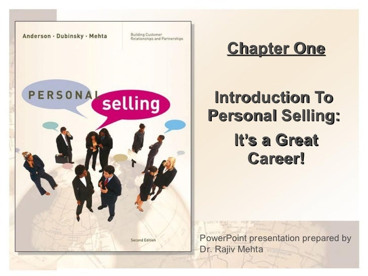 Chapter One Introduction To  Personal Selling:  It's a Great Career! PowerPoint presentation prepared by Dr. Rajiv Mehta