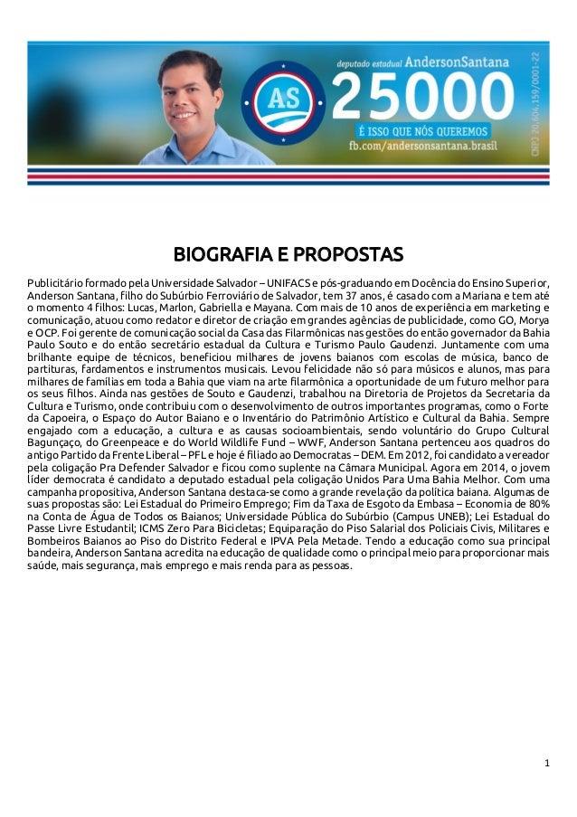 1  BIOGRAFIA E PROPOSTAS  Publicitário formado pela Universidade Salvador – UNIFACS e pós-graduando em Docência do Ensino ...