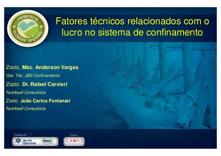 Fatores técnicos relacionados com o                         lucro no sistema de confinamentoZootc. Msc. Anderson VargasGer...