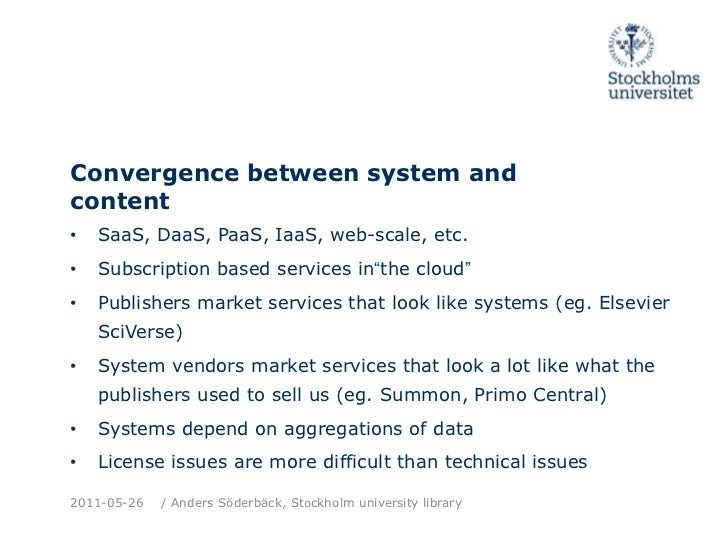 """Convergencebetween system and content<br />SaaS, DaaS, PaaS, IaaS, web-scale, etc.<br />Subscription based services in""""the..."""